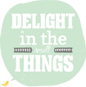 Delight in the Small Things by Lellobird